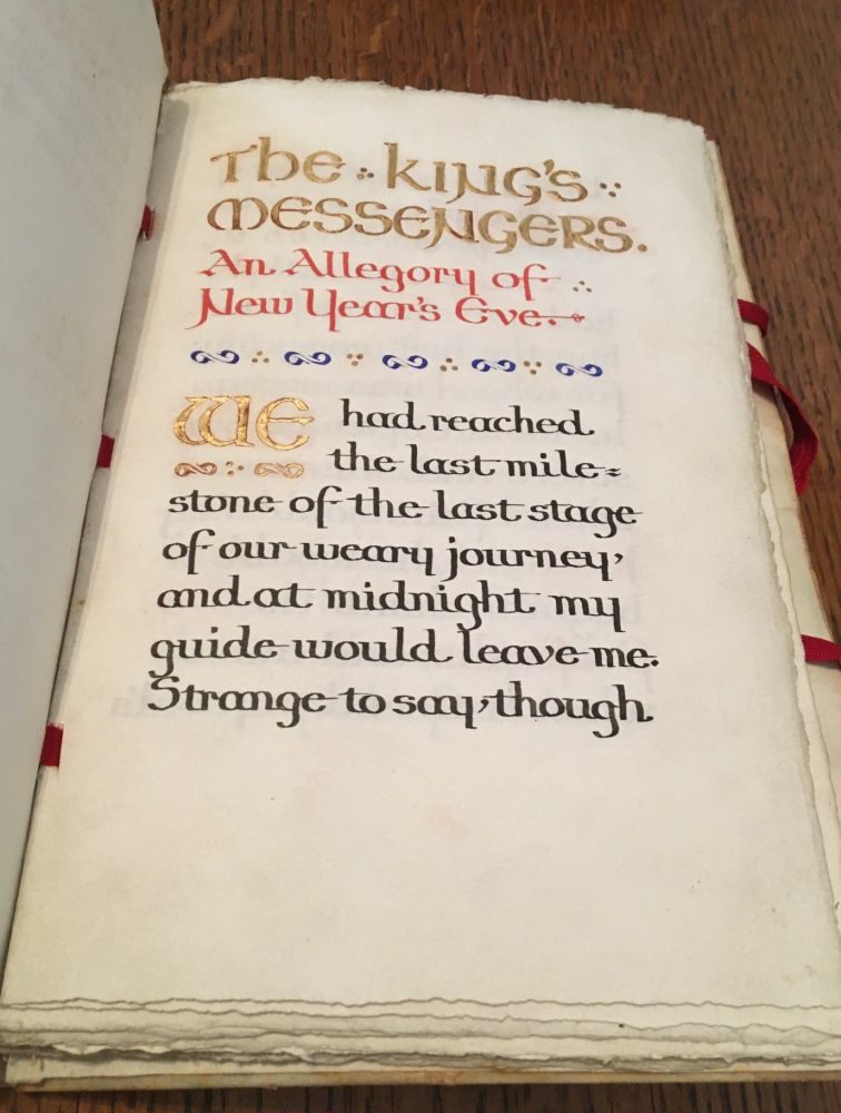 THE KINGS MESSENGERS. An Allegory of New Year's Eve. Written out by John Franklin Shipley in the year of our LORD. 1905. SHIPLEY. MARY ELISABETH, Calligraphic Manuscript.