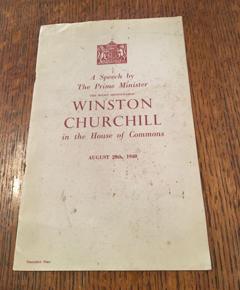 A SPEECH BY THE PRIME MINISTER...IN THE HOUSE OF COMMONS, AUGUST 20th 1940. CHURCHILL. WINSTON. S.