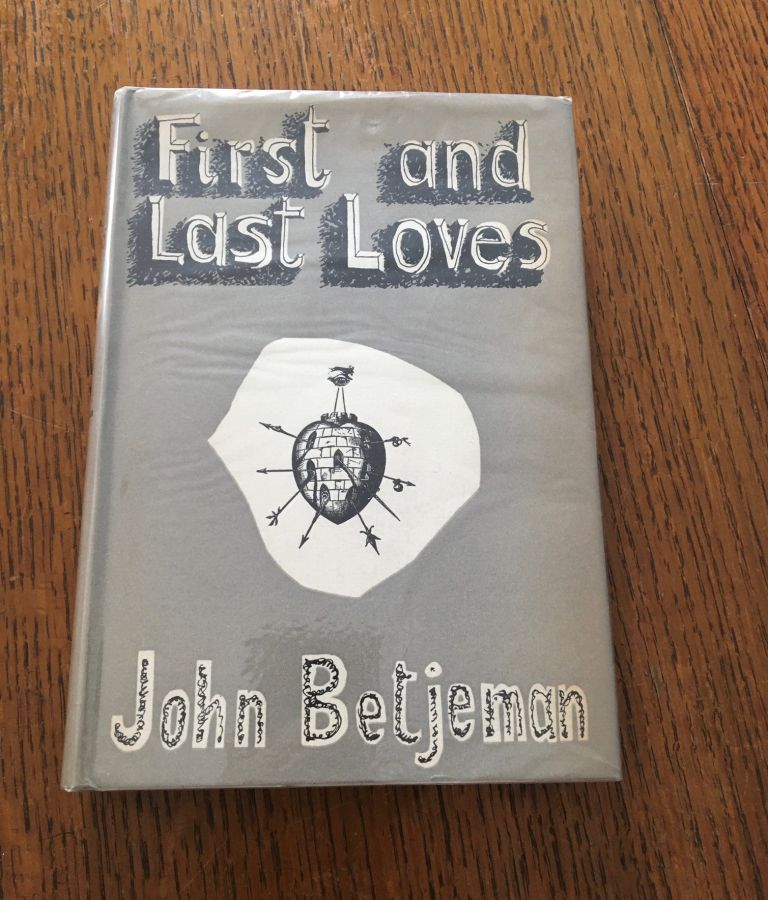 FIRST AND LAST LOVES. BETJEMAN. JOHN., Piper. John. Illustrates.