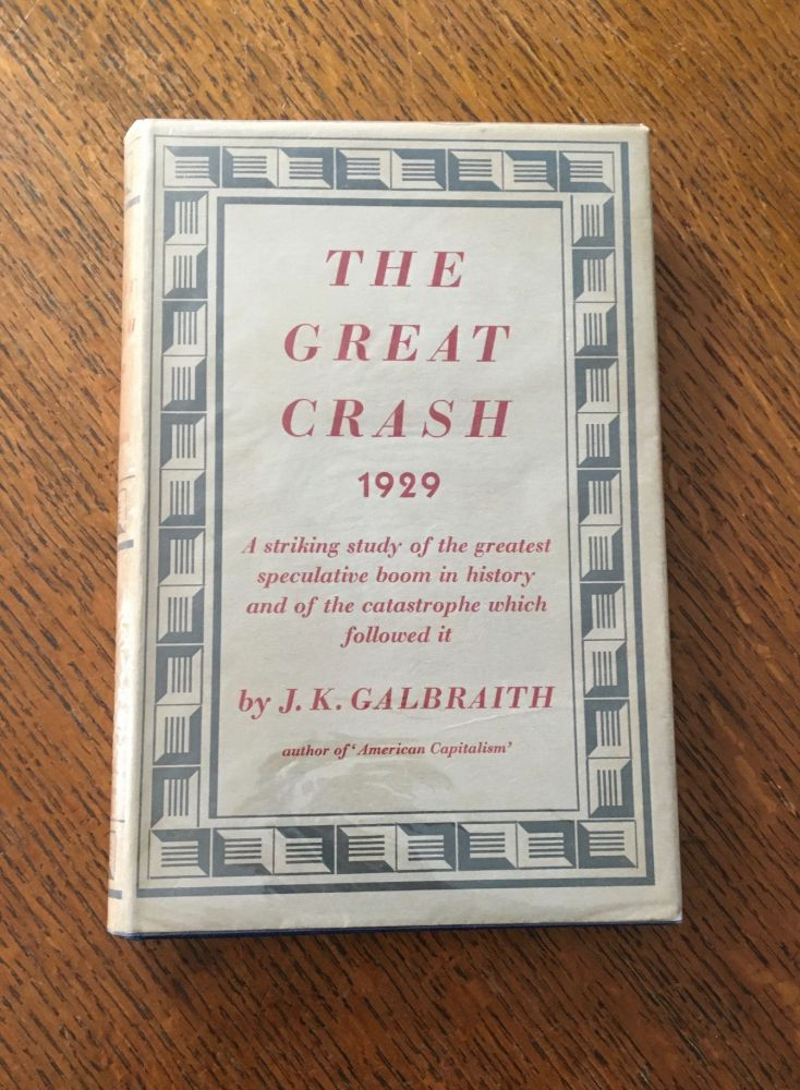 THE GREAT CRASH. 1929. GALBRAITH. JOHN KENNETH.