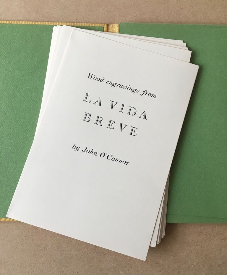 WOOD ENGRAVINGS FROM LA VIDA BREVE. Artists Proof set. O'CONNOR. JOHN. Illustrates.