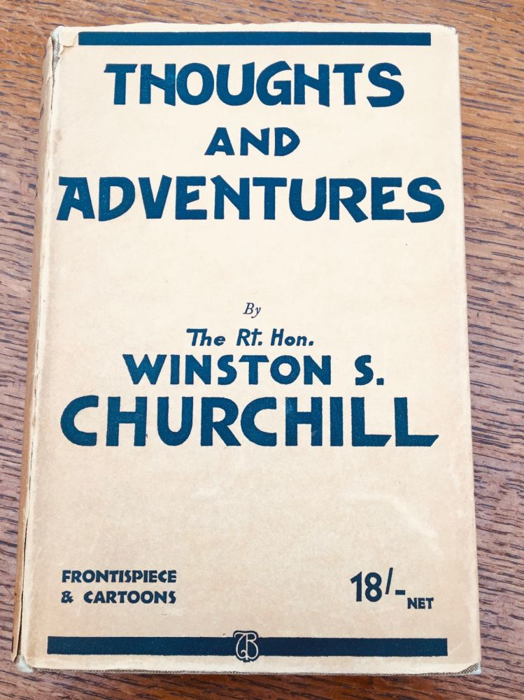 THOUGHTS AND ADVENTURES. CHURCHILL. WINSTON. S.