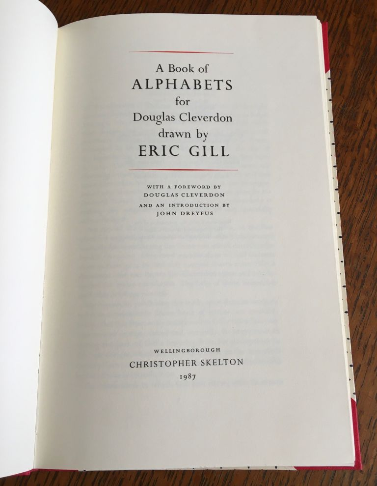 A BOOK OF ALPHABETS. For Douglas Cleverdon drawn by Eric Gill. With a foreword by Douglas Cleverdon and an introduction by John Dreyfus. GILL. ERIC.