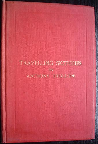 TRAVELLING SKETCHES. Reprinted from the Pall Mall Gazette. TROLLOPE ANTHONY.