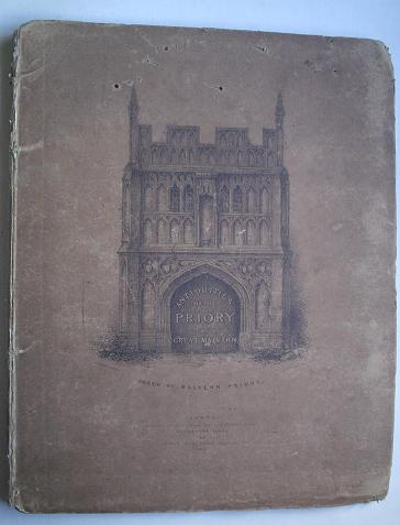 A DISSERTATION ON THE ANTIQUITIES OF THE PRIORY OF GREAT MALVERN, In Worcestershire. CARD Rev H.
