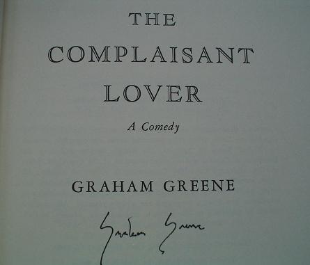 THE COMPLAISANT LOVER. A comedy. GREENE. GRAHAM.