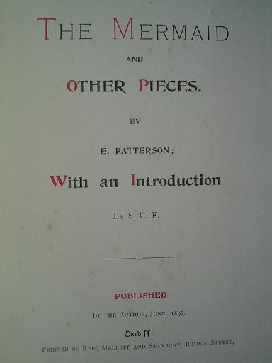 THE MERMAID AND OTHER PIECES. With an introduction by S. C. F. PATTERSON. E.