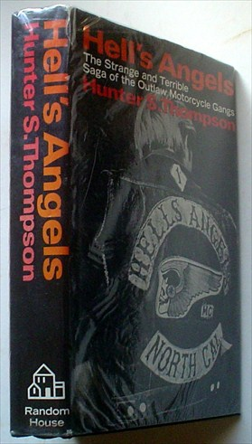 HELLS ANGELS. A strange and Terrible saga. THOMPSON. HUNTER. S.