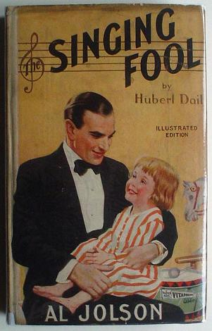 THE SINGING FOOL. DAIL. HUBERT., Readers Library Film Edition.