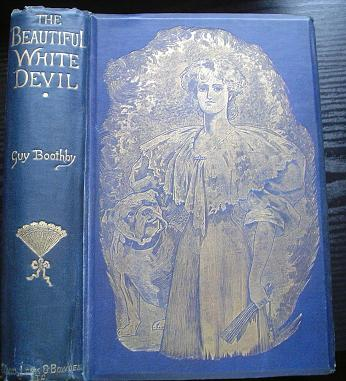 THE BEAUTIFUL WHITE DEVIL Illustrated by Stanley L. Wood. GUY BOOTHBY.