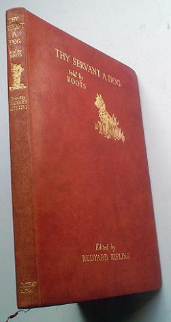 THY SERVANT A DOG. Told by Boots.Edited by Rudyard Kipling. KIPLING. RUDYARD., G. L. STAMPA. Illustrates.