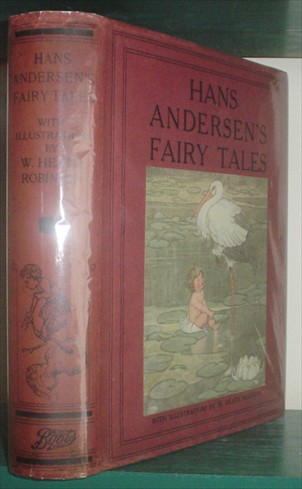 HANS ANDERSEN'S FAIRY TALES. ROBINSON WILLIAM HEATH Illustrates., ANDERSEN HANS.