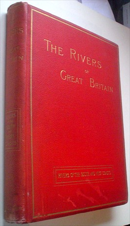 THE RIVERS OF GREAT BRITAIN. Rivers of the South and West Coast. Descriptive, Historical, Pictorial. VARIOUS, S., Watt., Geddie., Senior, Watson., Bonney., Sabel., Cameron., Strong.