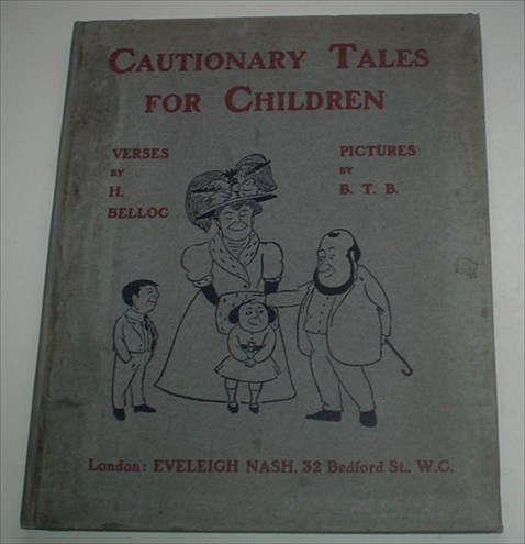 CAUTIONARY TALES FOR CHILDREN. Verses by H. Belloc. Pictures by B. T. B. BELLOC. HILLAIRE., Blackwood. Basil. Illustrates.