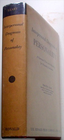 INTERPERSONAL DIAGNOSIS OF PERSONALITY. A Functional Theory and Methodology for Personal Evaluation. LEARY. TIMOTHY.