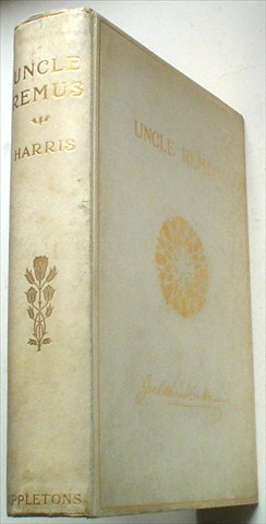 UNCLE REMUS. His songs and his sayings. New and Revised Edition with one hundred and twelve illustrations by A. B. Frost. HARRIS. JOEL CHANDLER., Frost. A. B. Illustrates.