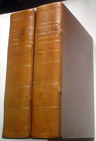 A DICTIONARY OF THE ENGLISH LANGUAGE: In which the words are deduced from their originals, and illustrated in their different significations by examples from the best writers. To which are prefixed A history of the language, and an English Grammar. T. JOHNSON. SAMUEL.