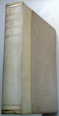 AN ILLUSTRATED CATALOGUE OF HIS ETCHED WORK. With introductory essay & descriptive notes on each plate by Frank Rinder. CAMERON. D. Y. Rinder. Frank. Describes.