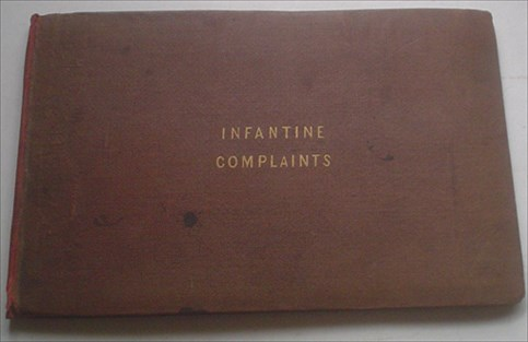 INFANTINE COMPLAINTS; or, rather, Complaints of Infants, and hints to Mothers. ANON, KEAT. Miss. Attributed to.