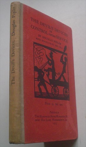 THE DEVIL'S DEVICES, OR, CONTROL VERSUS SERVICE.. With woodcuts by Eric Gill. PEPLER. DOUGLAS. -- GILL. ERIC. Illustrates.