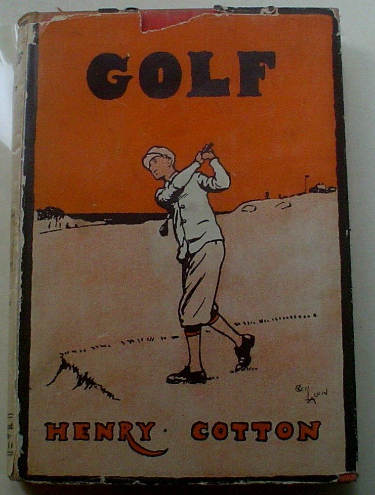 GOLF. Being a short treatise for the use of young people who aspire to proficiency n the Royal and Ancient game. With a foreword by Bernard Darwin and a new preface by the Author. COTTON. T. HENRY.