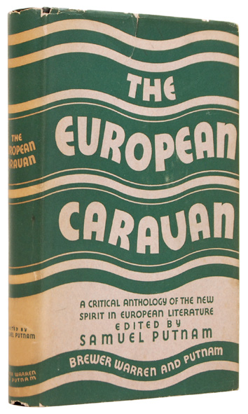 THE EUROPEAN CARAVAN. An Anthology of the New Spirit in European Literature. Compiled and Edited by Samuel Putnam, Maida Castelhun Darnton, George Reavey, and J. Bronowski. Part I: France, Spain, England, and Ireland. BECKETT. SAMUEL.