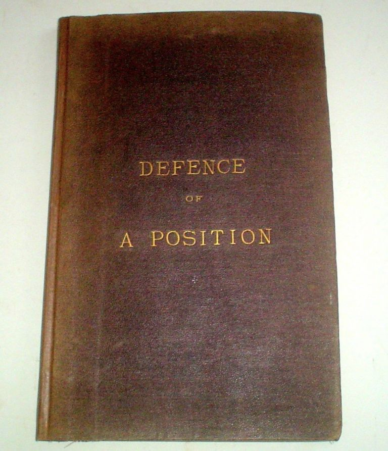 THE DEFENCE OF A POSITION. Selected as a field of Battle. -- Royal Engineer prize essay for 1875. FRASER. CAPTAIN T.