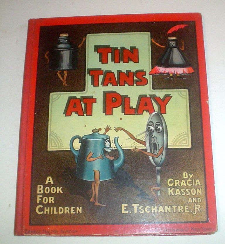 TIN TANS AT PLAY. A book for Children. KASSON. GRACIA., TSCHANTRE. E. Jr.