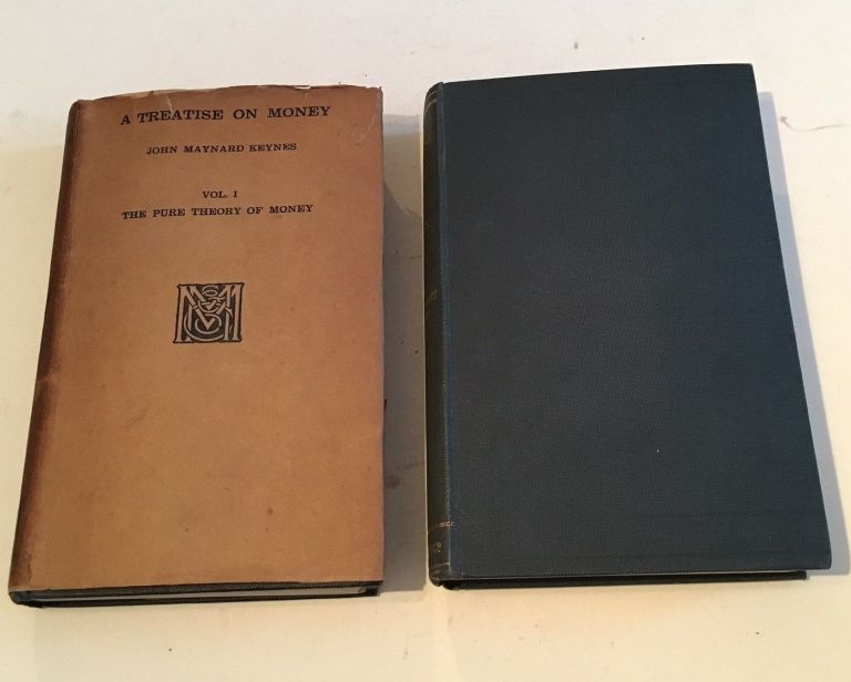 A TREATISE ON MONEY. Volume one; The pure theory of money. --- Volume two; The applied theory of money. KEYNES. JOHN MAYNARD.