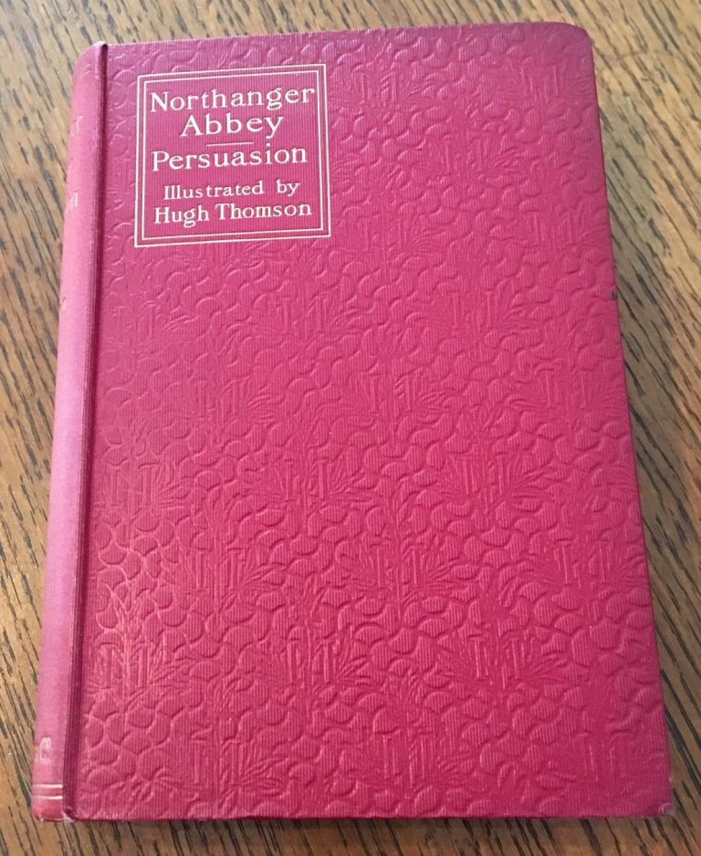 NORTHANGER ABBEY and PERSUASION. With an introduction by Austin Dobson. AUSTEN. JANE., Thomson. Hugh. Illustrates.