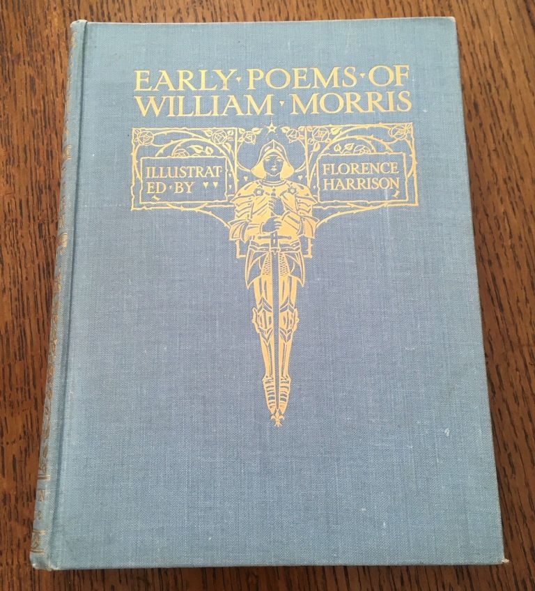 EARLY POEMS OF WILLIAM MORRIS. Illustrates MORRIS. WILLIAM. --- HARRISON. FLORENCE.