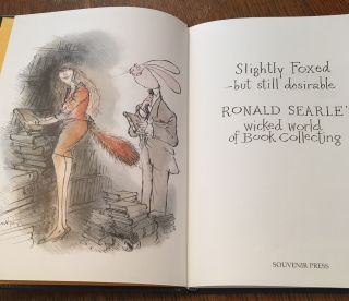 SLIGHTLY FOXED - BUT STILL DESIRABLE. Ronald Searle's wicked world of book collecting. SEARLE. RONALD.