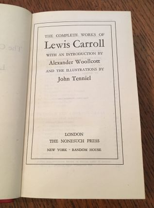 THE COMPLETE WORKS OF LEWIS CARROLL. With an introduction by Alexander Woollcott and the illustrations by John Tenniel.