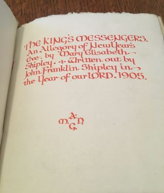 THE KINGS MESSENGERS. An Allegory of New Year's Eve. Written out by John Franklin Shipley in the year of our LORD. 1905.