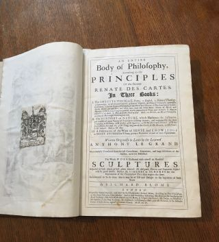 AN ENTIRE BODY OF PHILOSOPHY. According to the principles of the famous Renate Des Cartes. In...
