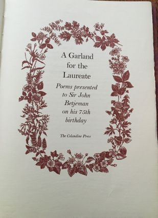 A GARLAND FOR THE LAUREATE. Poems presented to Sir John Betjeman on his 75th Birthday. BETJEMAN....
