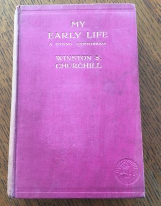 MY EARLY LIFE. A Roving Commission. CHURCHILL. WINSTON. S
