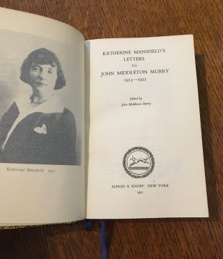 KATHERINE MANSFIELD'S LETTERS TO JOHN MIDDLETON MURRY. 1913 - 1922. Edited by John Middleton Murry.