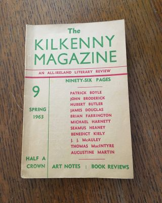 THE KILKENNY MAGAZINE. ( Heaney's poem Mid-term Break). An All-Ireland Literary Review. No.9....