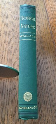 TROPICAL NATURE. And Other Essays. WALLACE. ALFRED RUSSEL