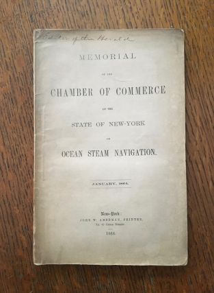 MEMORIAL OF THE CHAMBER OF COMMERCE OF THE STATE OF NEW YORK ON OCEAN STEAM NAVIGATION. January,...