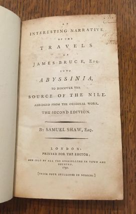 AN INTERESTING NARRATIVE OF THE TRAVELS OF JAMES BRUCE, Esq. Into Abyssinia, to discover the source of the Nile. Abridged from the original work.