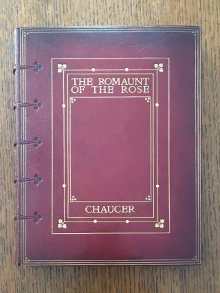 THE ROMAUNT OF THE ROSE. Rendered out of the French into English by Geoffrey Chaucer. Illustrated...