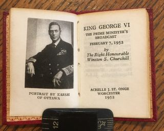 KING GEORGE VI. The Prime Minister's Broadcast February 7, 1952, by The Right Honourable Winston S. Churchill.