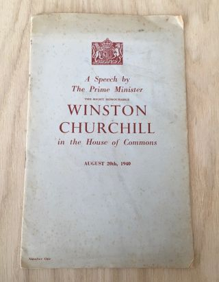 A SPEECH BY THE PRIME MINISTER IN THE HOUSE OF COMMONS, AUGUST 20th 1940. CHURCHILL. WINSTON. S