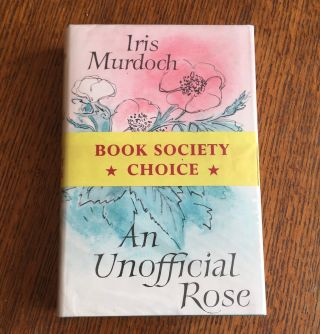 AN UNOFFICIAL ROSE. MURDOCH. IRIS