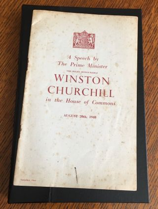 A SPEECH BY THE PRIME MINISTER...IN THE HOUSE OF COMMONS, AUGUST 20th 1940. CHURCHILL. WINSTON. S