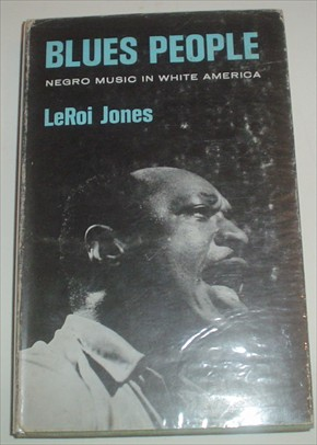 BLUES PEOPLE. Negro music in white America. JONES. LEROI.
