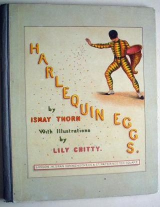HARLEQUIN EGGS. THORN. ISMAY. Pseudonym for E. C. POLLOCK., CHITTY. LILLY Illustrates