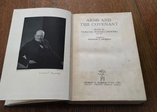 ARMS AND THE COVENANT. Speeches by The Right Hon. Winston S. Churchill. C.H. M.P. Compiled by Randolph S. Churchill.